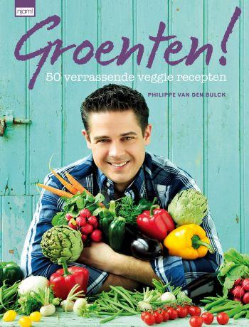 Groenten! 50 verrassende veggie recepten