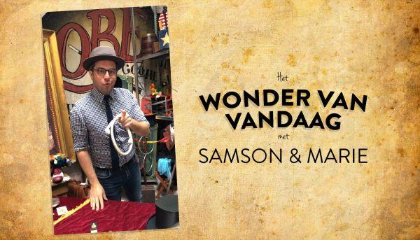 Het wonder van vandaag met Samson & Marie
